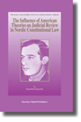The Influence of American Theories on Judicial Review in Nordic Constitutional Law
