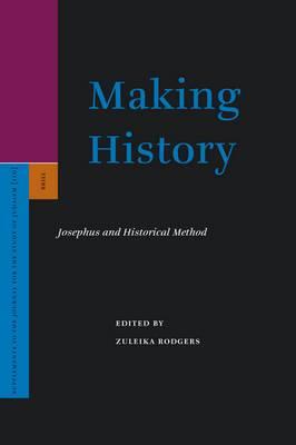 Making History: Josephus and Historical Method