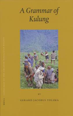Languages of the Greater Himalayan Region: Volume 4 : Grammar of Kulung