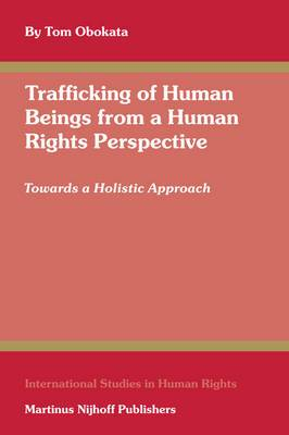 Trafficking of Human Beings from a Human Rights Perspective: Towards a Holistic Approach
