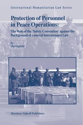 Protection of Personnel in Peace Operations: The Role of the 'safety Convention' Against the Background of General International Law