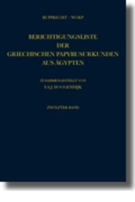 Berichtigungsliste der Griechischen Papyrusurkunden aus Agypten