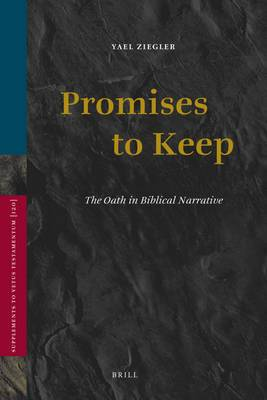 Promises to Keep: The Oath in Biblical Narrative