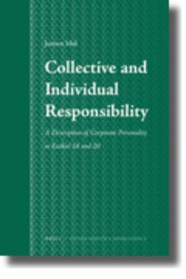 Collective and Individual Responsibility: A Description of Corporate Personality in Ezekiel 18 and 20