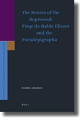 The Return of the Repressed: Pirqe de-Rabbi Eliezer and the Pseudepigrapha
