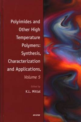 Polyimides and Other High Temperature Polymers: Synthesis, Characterization and Applications: Volume 5