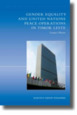 International Peacekeeping: The Yearbook of International Peace Operations: Gender Equality and United Nations Peace Operations in Timor Leste