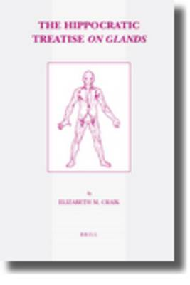 The Hippocratic Treatise <i>On Glands</i>: Edited and Translated with Introduction and Commentary