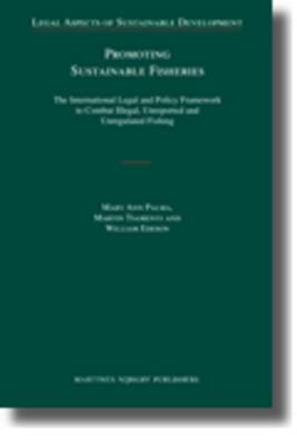 Promoting Sustainable Fisheries: The International Legal and Policy Framework to Combat Illegal, Unreported and Unregulated Fishing