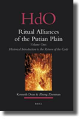 Ritual Alliances of the Putian Plain. Volume One: Historical Introduction to the Return of the Gods
