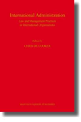 International Administration: Law and Management Practices in International Organisations