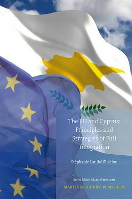 The EU and Cyprus: Principles and Strategies of Full Integration