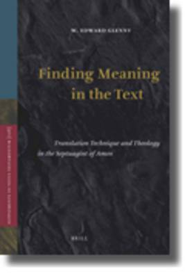 Finding Meaning in the Text: Translation Technique and Theology in the Septuagint of Amos