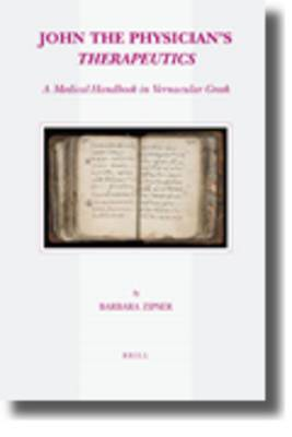 John the Physician's Therapeutics: a Medical Handbook in Vernacular Greek