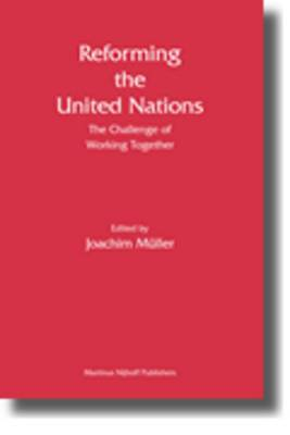 Reforming the United Nations: The Challenge of Working Together