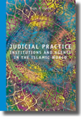 Judicial Practice: Institutions and Agents in the Islamic World