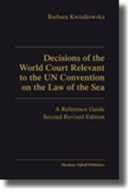 Decisions of the World Court Relevant to the UN Convention on the Law of the Sea: A Reference Guide - Second Revised Edition