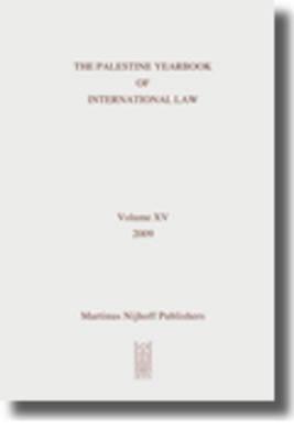 The Palestine Yearbook of International Law, Volume 15 (2009)