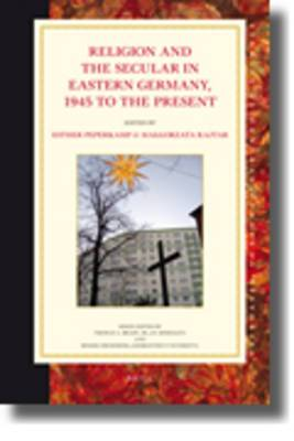 Religion and the Secular in Eastern Germany, 1945 to the Present