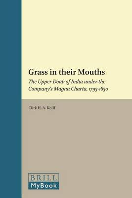 Grass in their Mouths: The Upper Doab of India under the Company's Magna Charta, 1793-1830