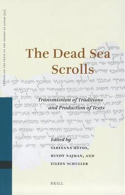 The Dead Sea Scrolls: Transmission of Traditions and Production of Texts