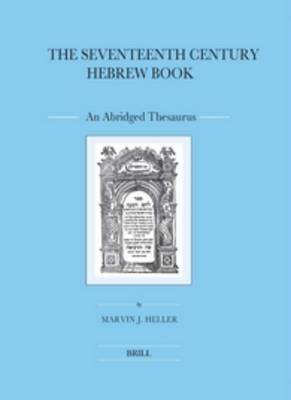 The Seventeenth Century Hebrew Book: An Abridged Thesaurus