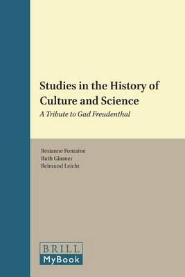 Studies in the History of Culture and Science: A Tribute to Gad Freudenthal