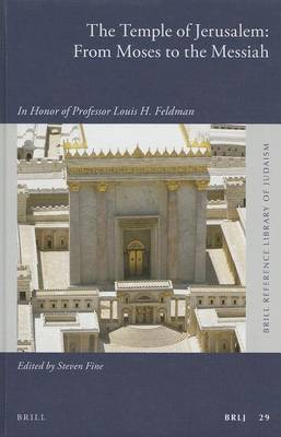 The Temple of Jerusalem: from Moses to the Messiah: In Honor of Professor Louis H. Feldman