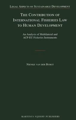 The Contribution of International Fisheries Law to Human Development: an Analysis of Multilateral and ACP-EU Fisheries Instruments