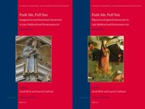 Push Me, Pull You: Imaginative, Emotional, Physical, and Spatial Interaction in Late Medieval and Renaissance Art