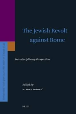 The Jewish Revolt Against Rome: Interdisciplinary Perspectives