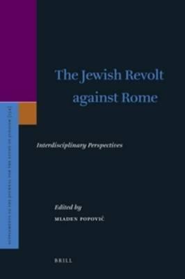 The Jewish Revolt against Rome: Interdisciplinary Perspectives