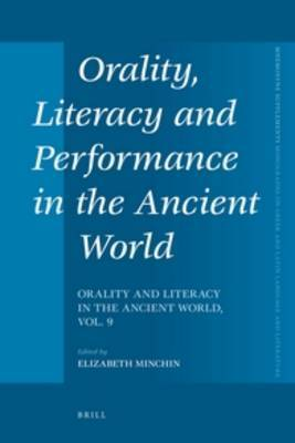 Orality, Literacy and Performance in the Ancient World: Volume 9