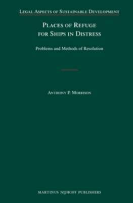 Places of Refuge for Ships in Distress: Problems and Methods of Resolution