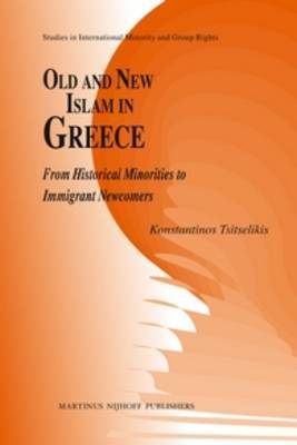 Old and New Islam in Greece: From Historical Minorities to Immigrant Newcomers