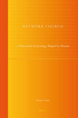 Network Church: A Pentecostal Ecclesiology Shaped by Mission