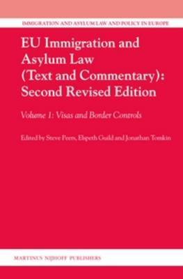 EU Immigration and Asylum Law (Text and Commentary): Visas and Border Controls: Volume 1