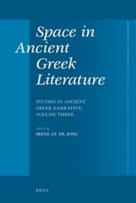 Space in Ancient Greek Literature: Studies in Ancient Greek Narrative