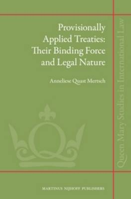 Provisionally Applied Treaties: Their Binding Force and Legal Nature