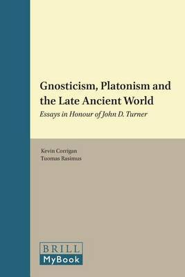 Gnosticism, Platonism and the Late Ancient World: Essays in Honour of John D. Turner