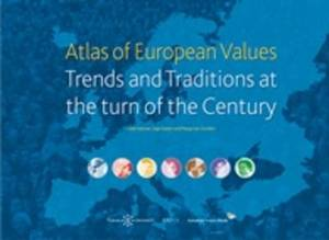 Atlas of European Values. Trends and Traditions at the turn of the Century