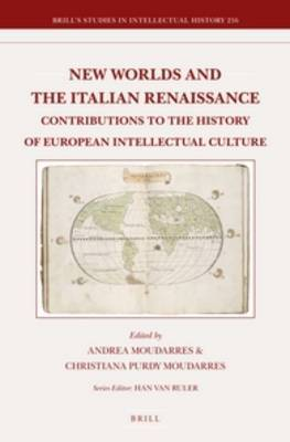 New Worlds and the Italian Renaissance: Contributions to the History of European Intellectual Culture