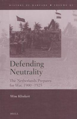 Defending Neutrality: The Netherlands Prepares for War, 1900-1925