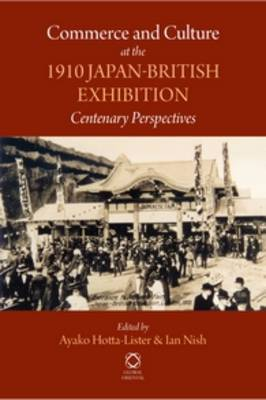 Commerce and Culture at the 1910 Japan-British Exhibition: Centenary Perspectives