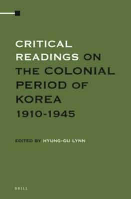 Critical Readings on the Colonial Period of Korea 1910-1945 (4 Vols. SET)
