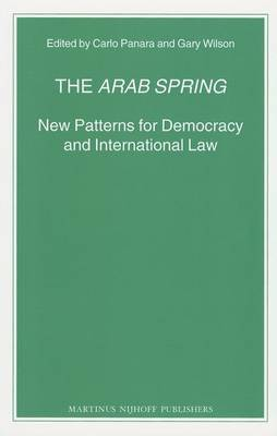 The Arab Spring: New Patterns for Democracy and International Law