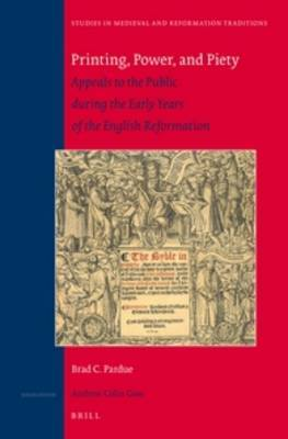 Printing, Power, and Piety: Appeals to the Public During the Early Years of the English Reformation