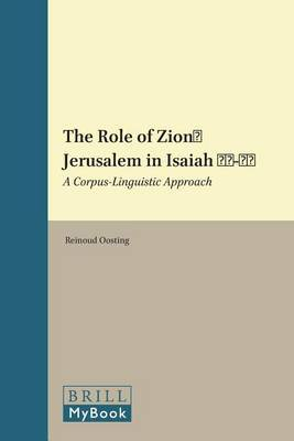 The Role of Zion/Jerusalem in Isaiah 40-55: a Corpus-linguistic Approach