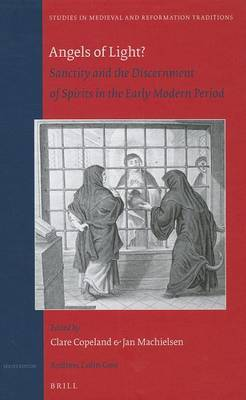 Angels of Light?: Sanctity and the Discernment of Spirits in the Early Modern Period