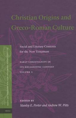 Christian Origins and Greco-Roman Culture: Social and Literary Contexts for the New Testament